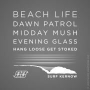 'Beach Life' design on Stonewashed Grey surf t-shirt –Text reads: Dawn Patrol, Midday Mush, Evening Glass, Hang Loose, Get Stoked, Surf Kernow.